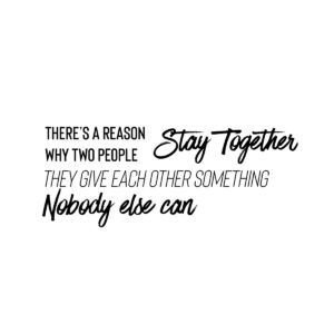Reasons to stay together quote