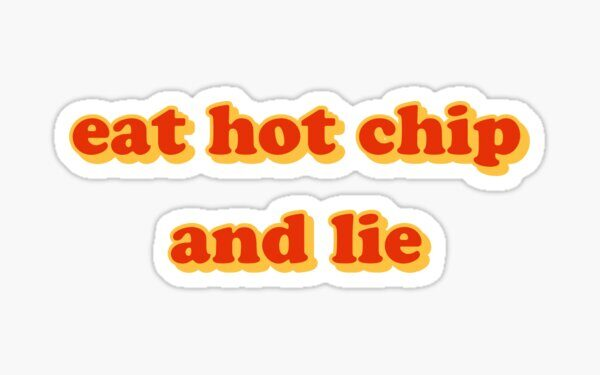 All Time Best Meme: Eat hot chip and lie | Check the Best ...