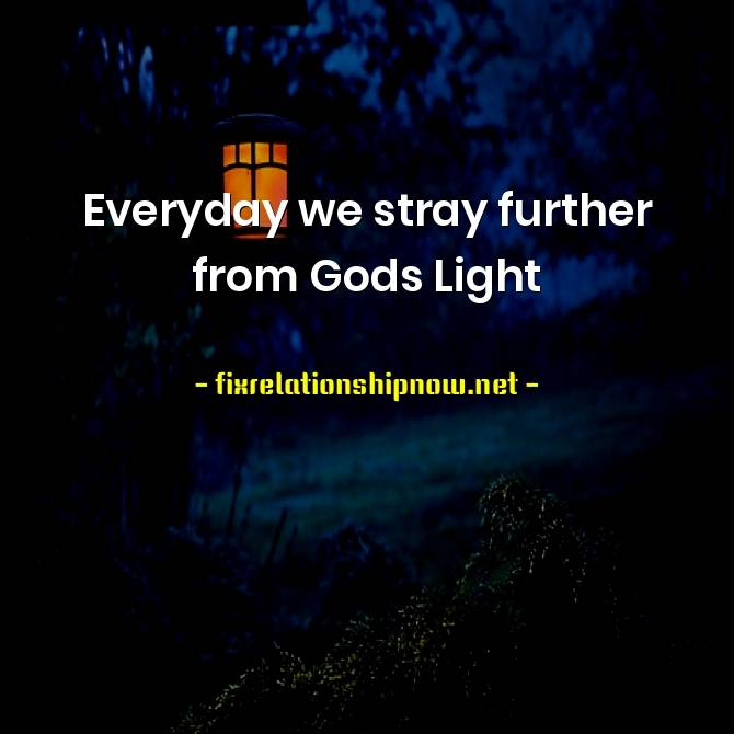 Everyday We Stray Further From God Quotes Memes Check The Best Quotes Meme Relationship January 2021 Every day we stray further from gods light chord sequences automatically extracted by analyzing the every day we stray further from gods light.mid midi file. everyday we stray further from god