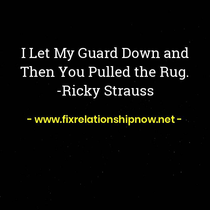I Let My Guard Down and Then You Pulled the Rug