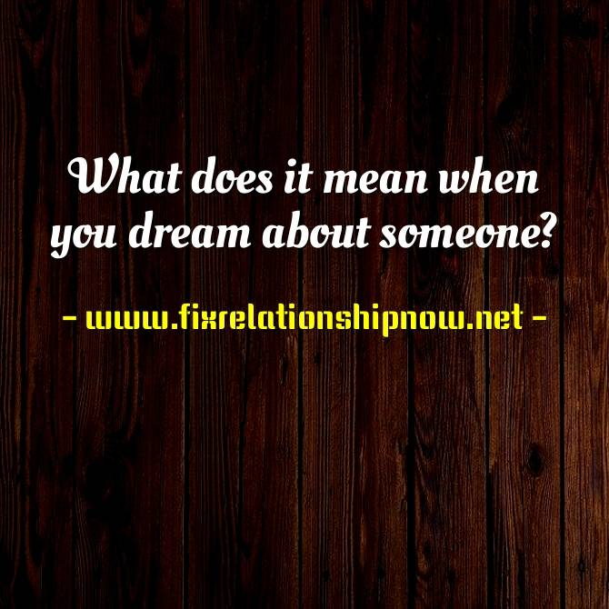 What does it mean when you dream about someone