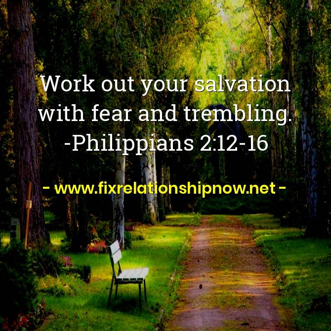 Work out your salvation with fear and trembling