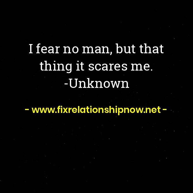 I fear no man but that thing it scares me