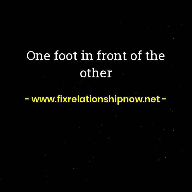 One foot in front of the other